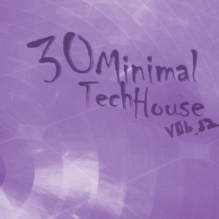 30 Minimal Tech House: Vol. 12 (unmixed tracks) [2011]
