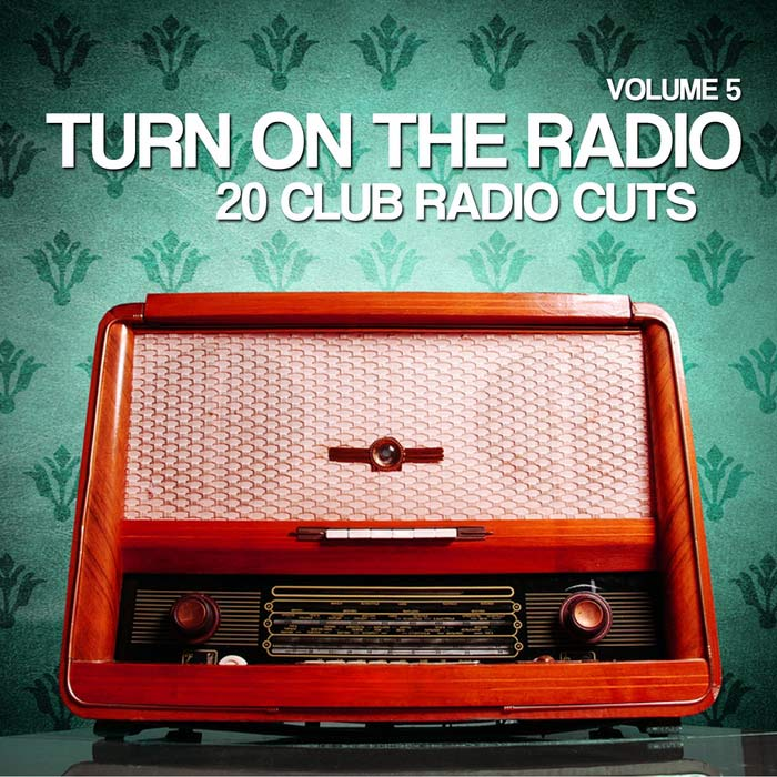 Turn On The Radio: Vol. 5 (20 Club Radio Cuts) [2012]