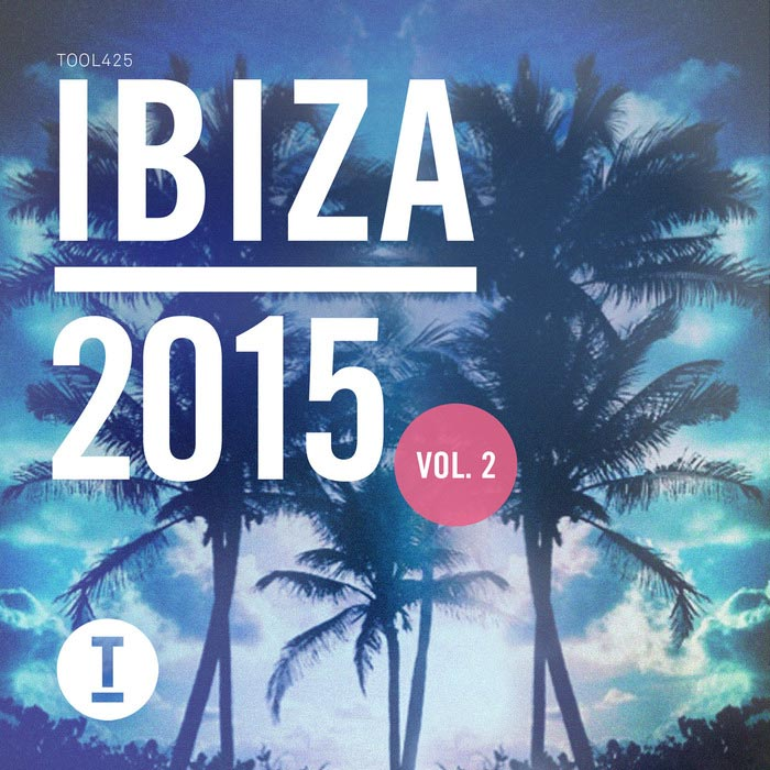 Toolroom Ibiza 2015 (Vol. 2) [2015]