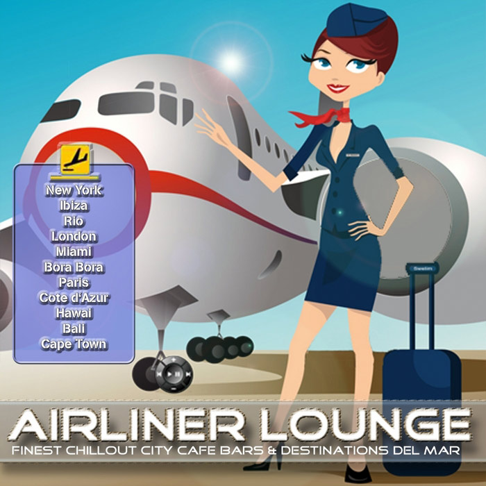 Airliner Lounge (Finest Chillout City Cafe Bars & Destinations Del Mar) [2010]