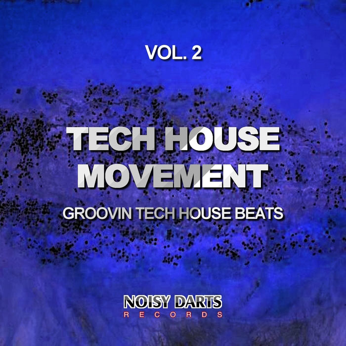 Tech House Movement Vol. 2 (Groovin Tech House Beats) [2015]