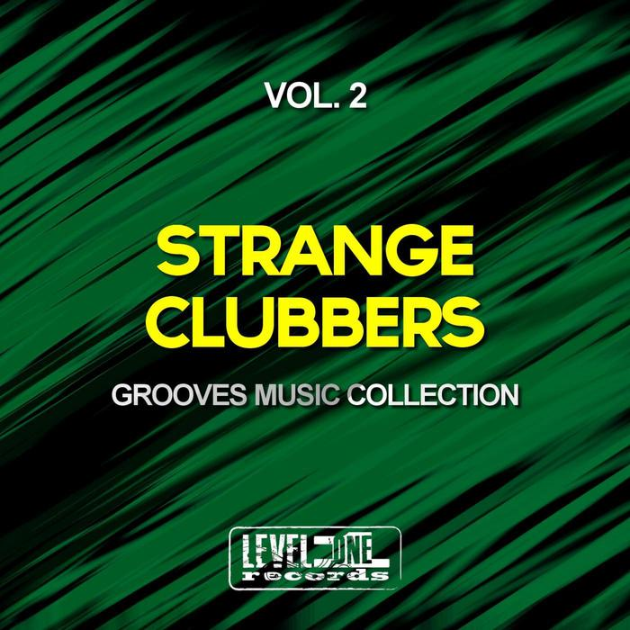 Strange Clubbers Vol. 2 (Grooves Music Collection) [2015]