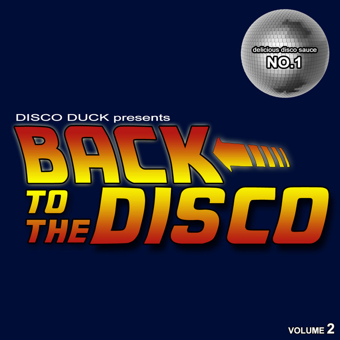 Back To The Disco: Delicious Disco Sauce No 2 (mixed by Disco Duck) [2011]