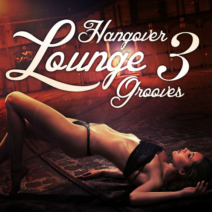 Hangover Lounge Grooves Vol. 3 (Very Best Of Relaxing Chill Out Pearls) [2012]