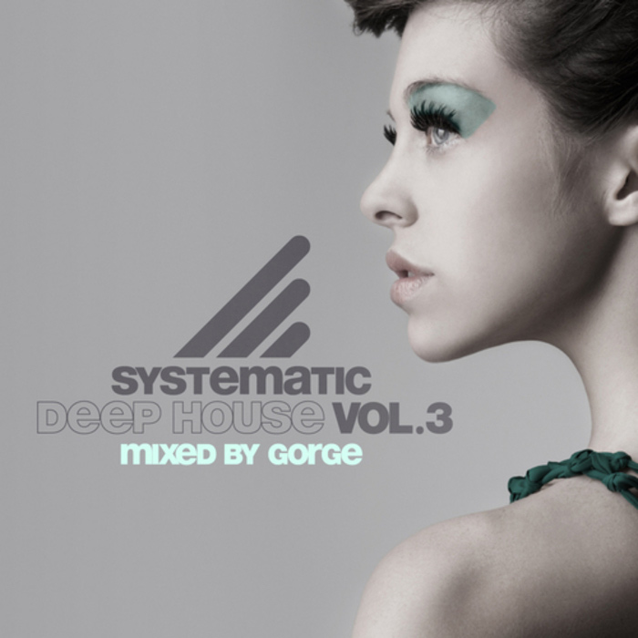Systematic Deep House (Vol. 3) [2011]