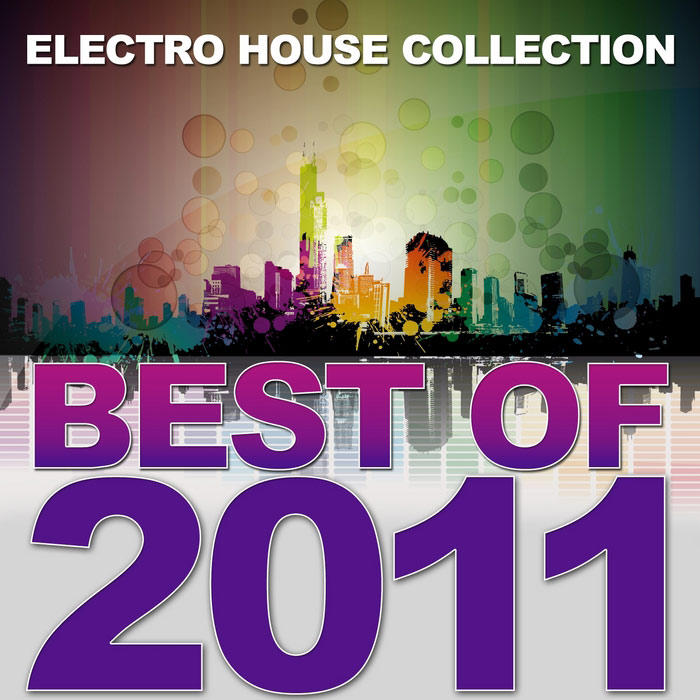 Best Of 2011 (Electro House Collection) [2011]