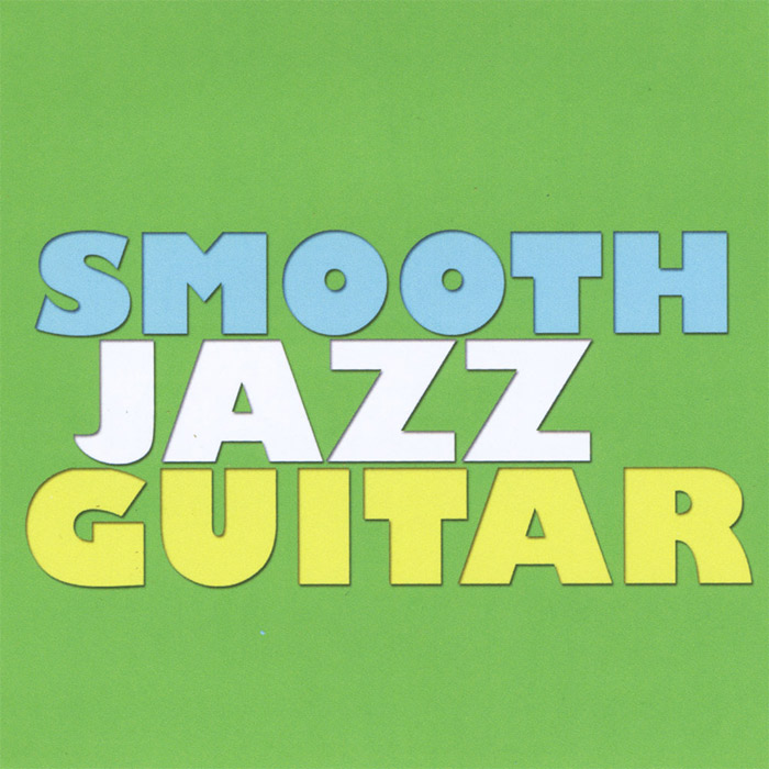 Smooth Jazz Guitar [2011]