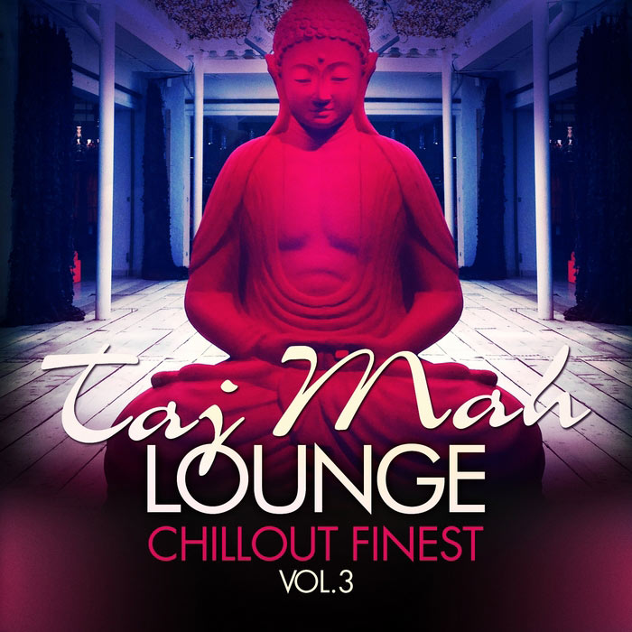 Taj Mah Lounge Chill Out Finest Vol. 3: Sunset Ambient Grooves [2013]