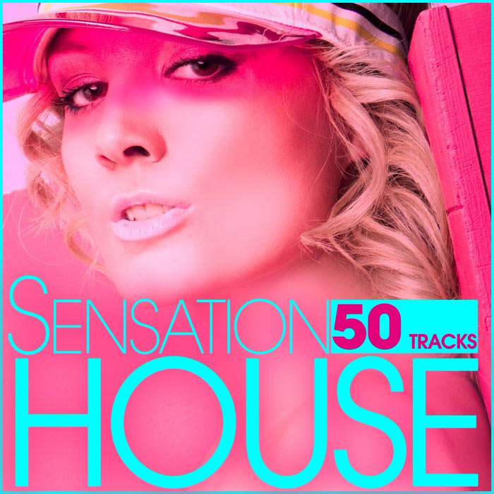 Sensation House (50 Tracks From Electro To Tech Via Progressive House) [2011]