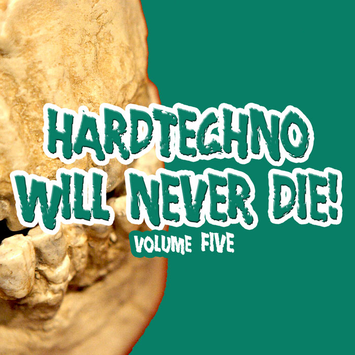 Hardtechno Will Never Die! (Vol. 5) [2011]