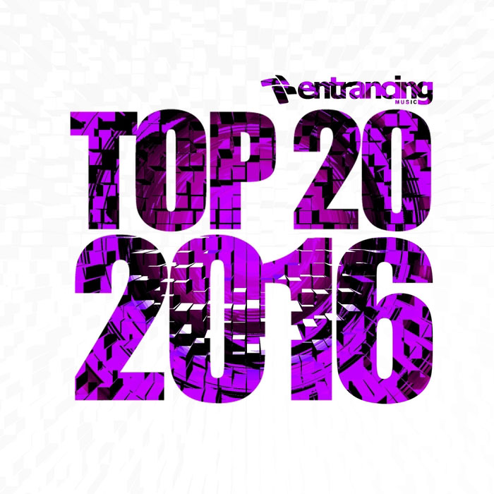 Entrancing Music Top 20 2016 [2017]