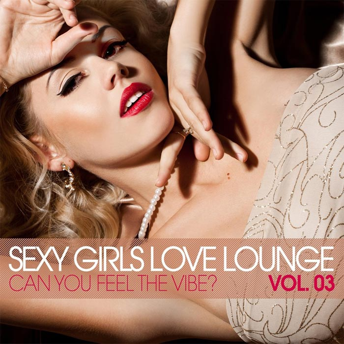 Sexy Girls Love Lounge Vol. 3 (Can You Feel The Vibe?) [2012]