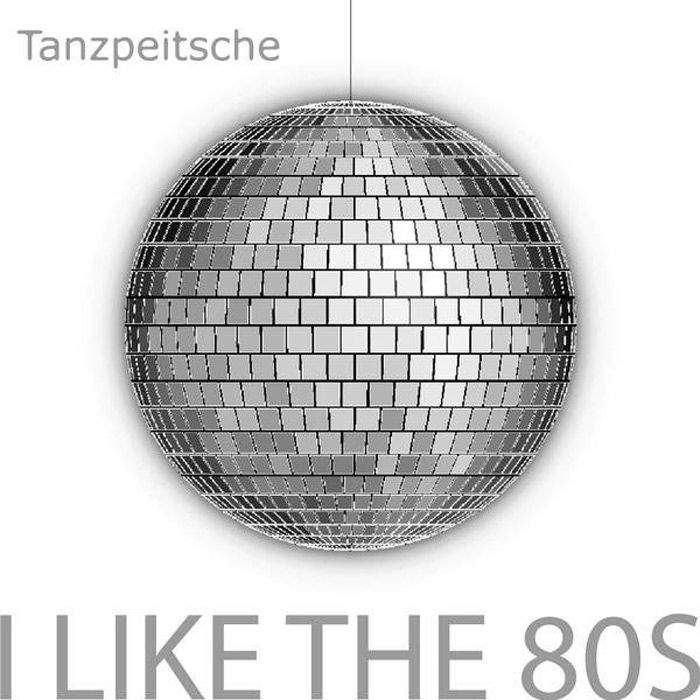 Tanzpeitsche -  Like The 80s [2009]