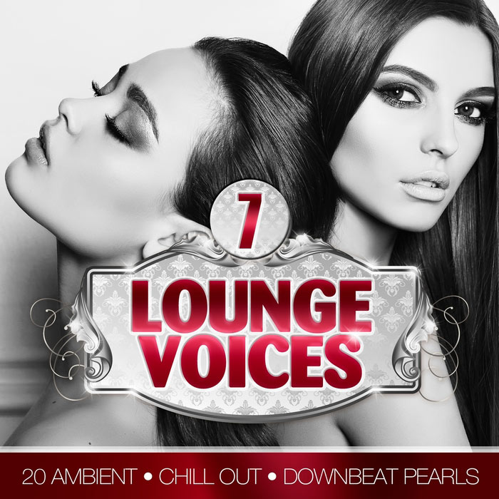 Lounge Voices Vol. 7 (20 Ambient, Chill Out & Downbeat Pearls) [2017]