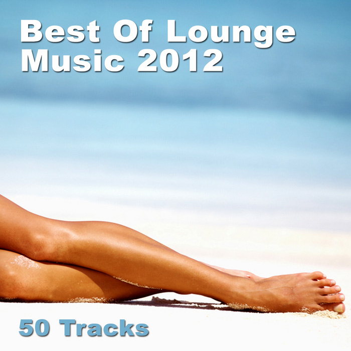 Best Of Lounge Music 2012 (50 Tracks) [2012]