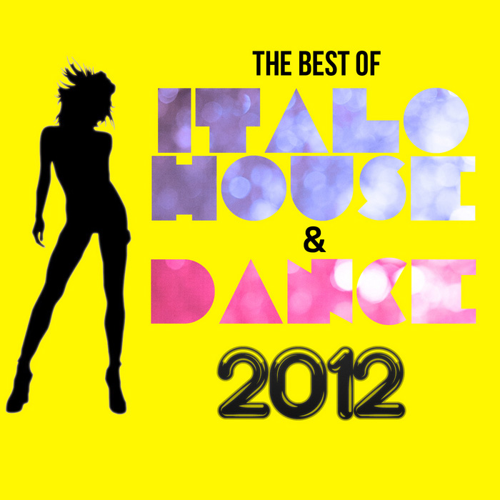 The Best Of Italo House & Dance 2012 [2012]