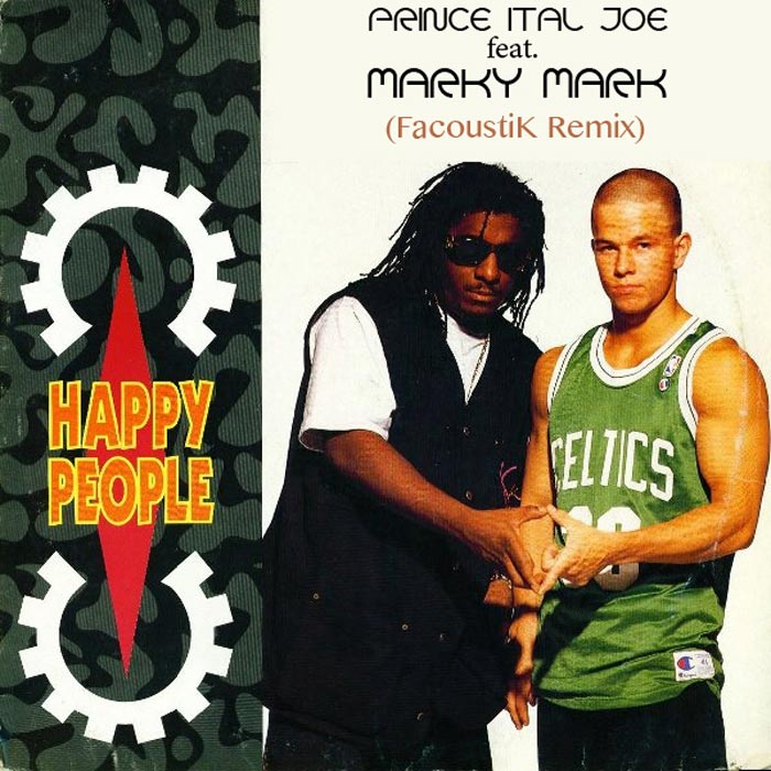 Prince Ital Joe & Marky Mark - Happy People (FacoustiK Remix) [2017]