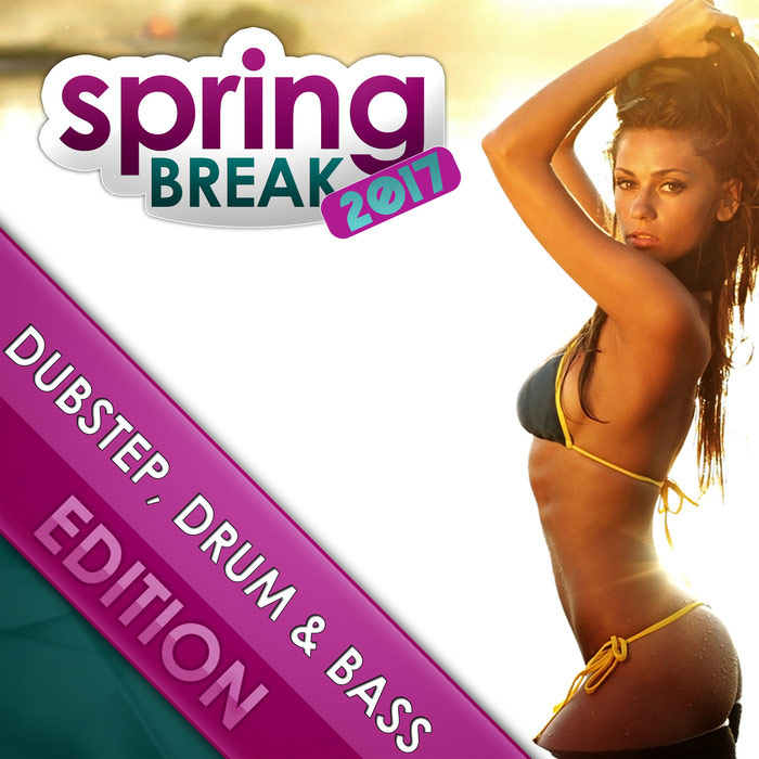 Springbreak 2017 (Dubstep, Drum & Bass Edition) [2017]