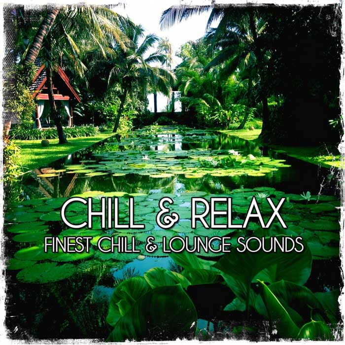Chill & Relax (Finest Chill & Lounge Sounds) [2013]