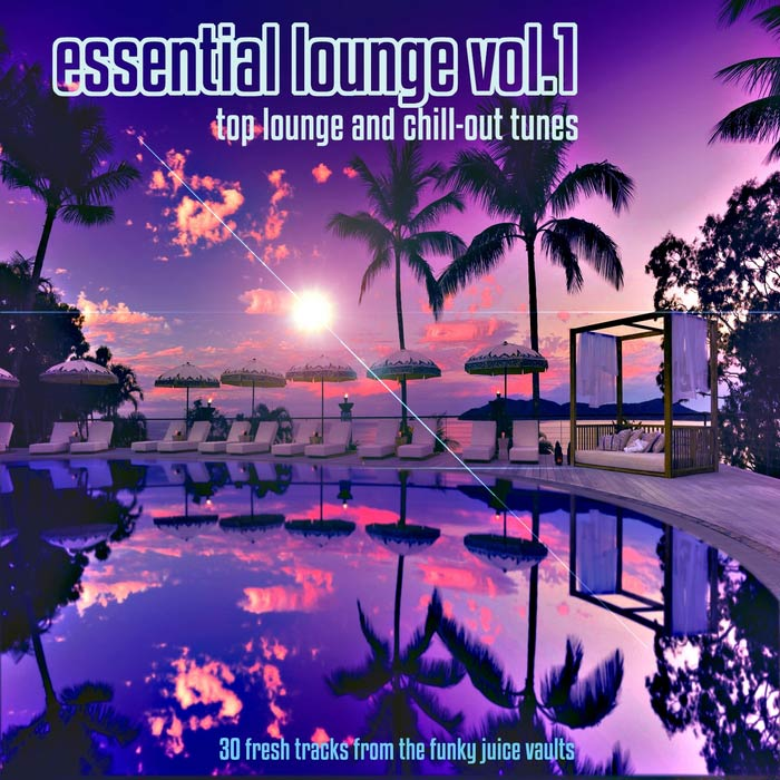 Essential Lounge Vol. 1 (Top Lounge & Chillout Tunes 30 Fresh Tracks From The Funky Juice Vaults) [2012]