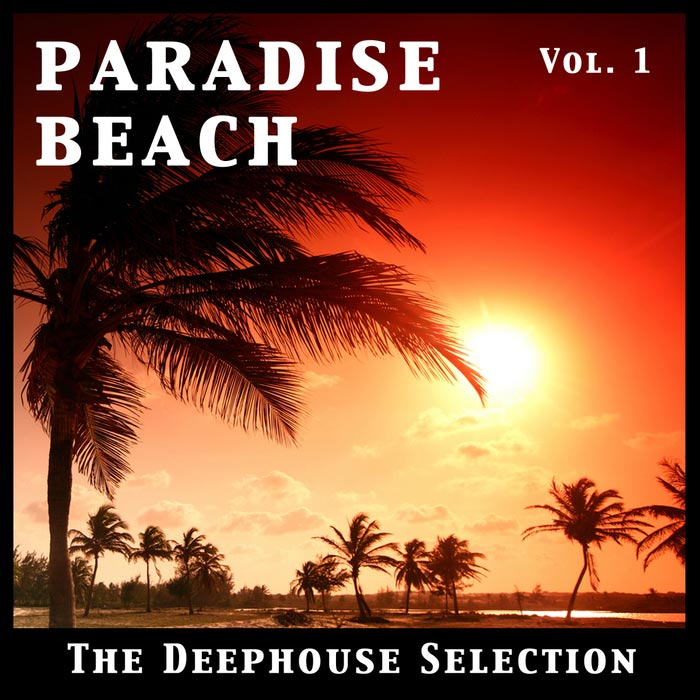 Paradise Beach Vol. 1 - The Deephouse Selection [2009]