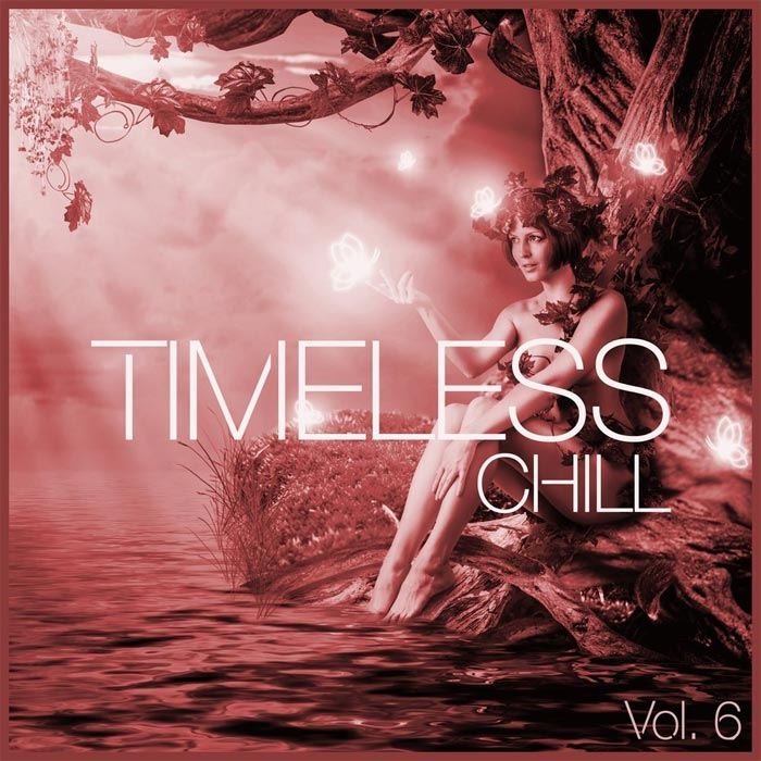 Timeless Chill (Vol. 6) [2013]