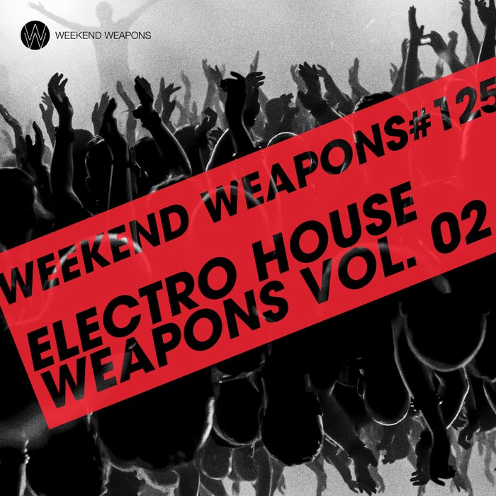 Electro House Weapons (Vol. 2) [2017]