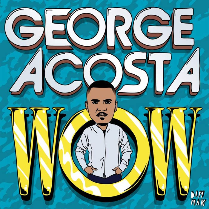 George Acosta - WOW EP [2012]