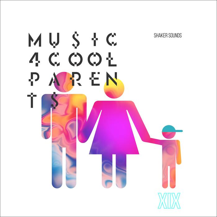 Music 4 Cool Parents: VOL.XIX [2017]