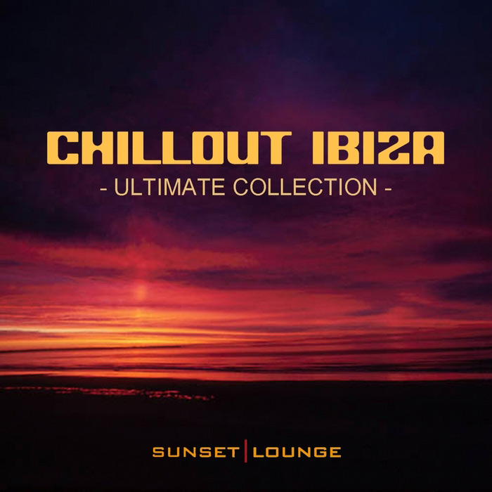 Chill Out Ibiza: Ultimate Collection (Best Of Lounge Classics 2012) [2011]
