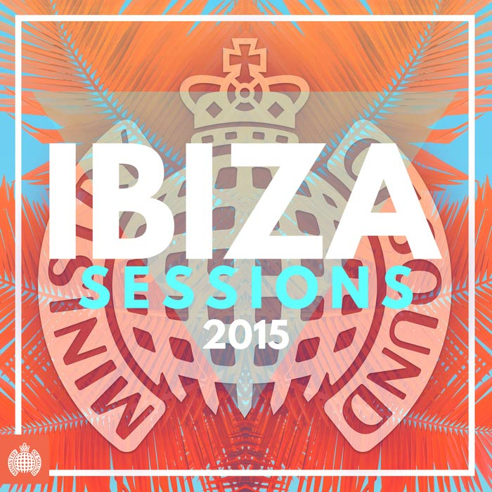 Ibiza Sessions 2015 (Ministry Of Sound) [2015]