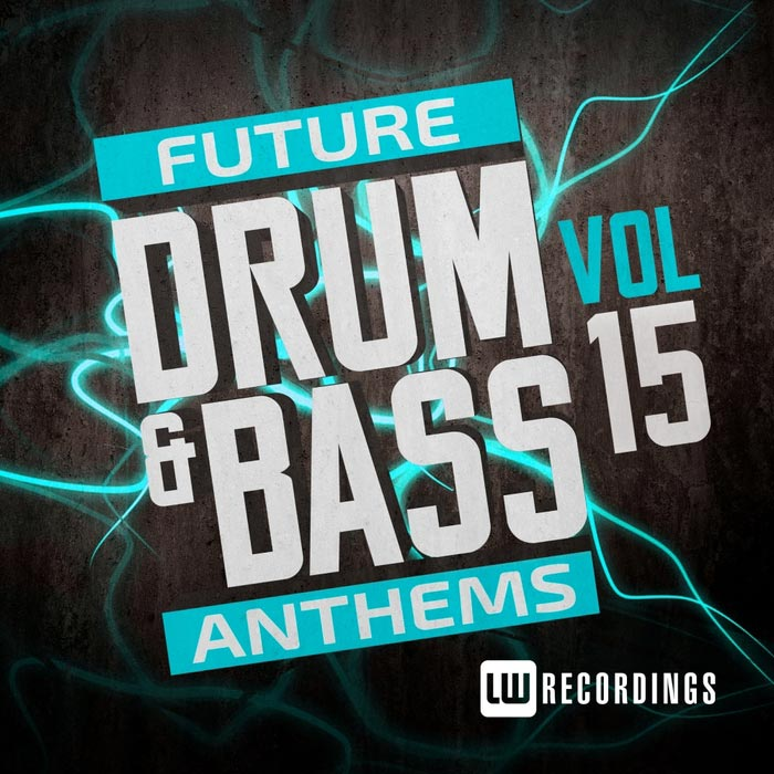 Future Drum & Bass Anthems (Vol. 15) [2017]