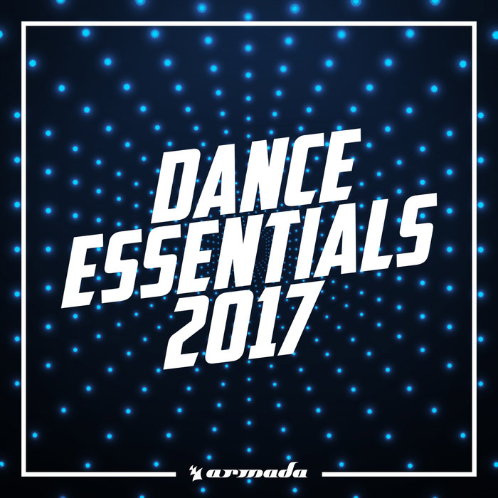 Dance Essentials 2017 (Armada Music) [2017]