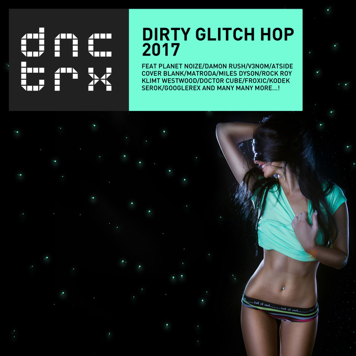 Dirty Glitch Hop 2017 [2017]
