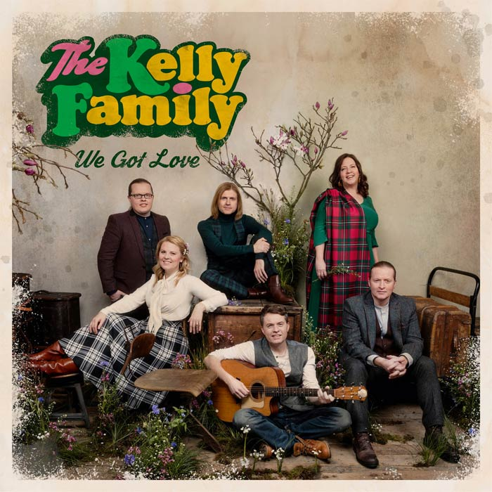 The Kelly Family - We Got Love [2017]
