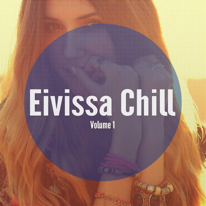 Eivissa Chill Vol. 1 (Balearic Island Chill) [2017]