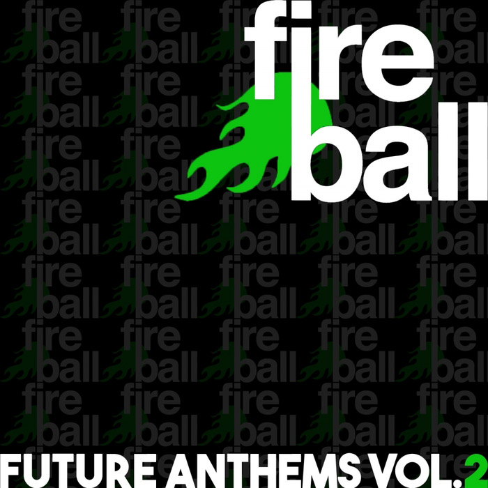Fireball Recordings Future Anthems (Vol. 2) [2016]
