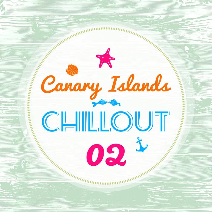 Canary Islands Chillout (Vol. 2) [2017]