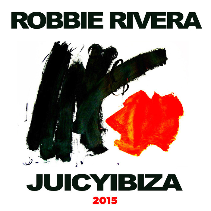 Robbie Rivera - Juicy Ibiza 2015 [2015]