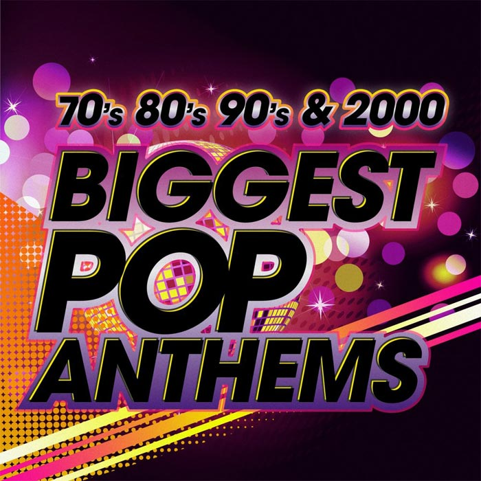 Biggest Pop Anthems: 70s 80s 90s & 2000 [2013]