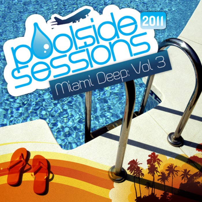 Poolside Sessions 2011: Miami Deep 3 [2011]
