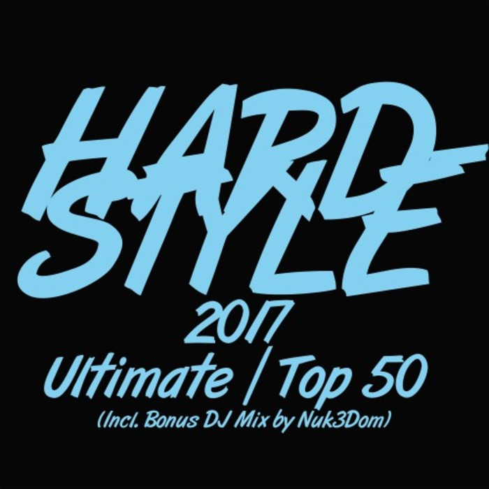 Hardstyle 2017 Ultimate Top 50 [2017]