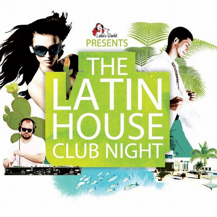 The Latin House Club Night [2013]