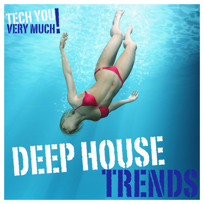 Deep House Trends (Unmixed Tracks Selection) [2013]