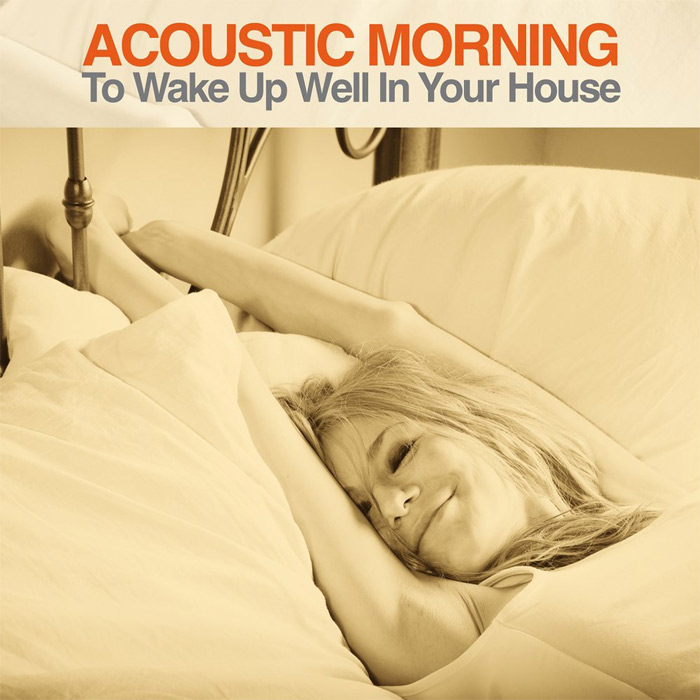 Acoustic Morning (To Wake Up Well in Your House) [2017]