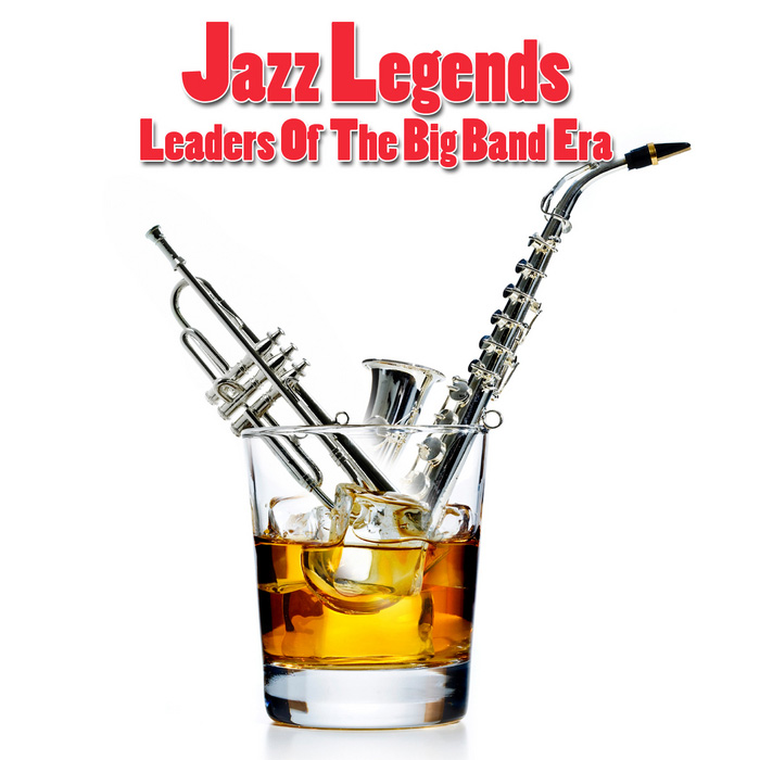 Jazz Legends: Leaders Of The Big Band Era [2010]
