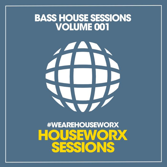 Bass House Sessions (Vol. 001) [2017]