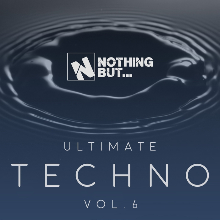 Nothing But... Ultimate Techno (Vol. 6) [2017]