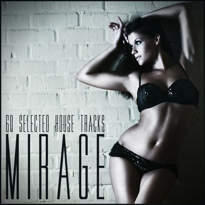 Mirage: 60 Selected House Tracks [2013]