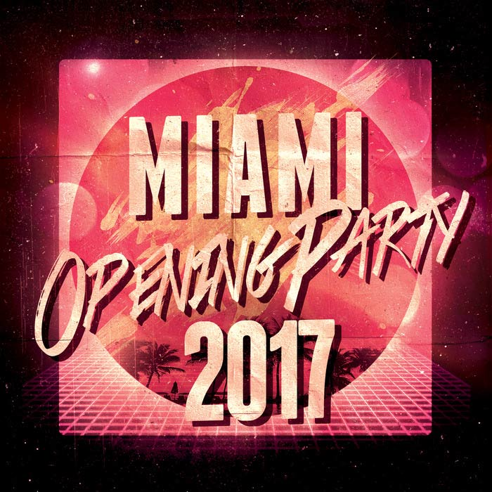Miami Opening Party 2017 [2017]